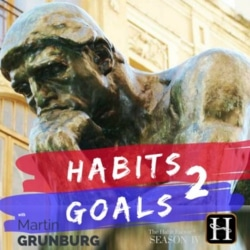 Habits 2 Goals: The Habit Factor Podcast With Martin Grunburg
